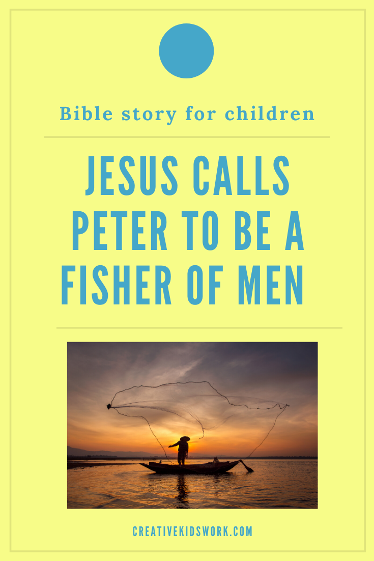Bible story for children Jesus calls Peter to be a fisher of men to be used in a Sunday school lesson or kidmin