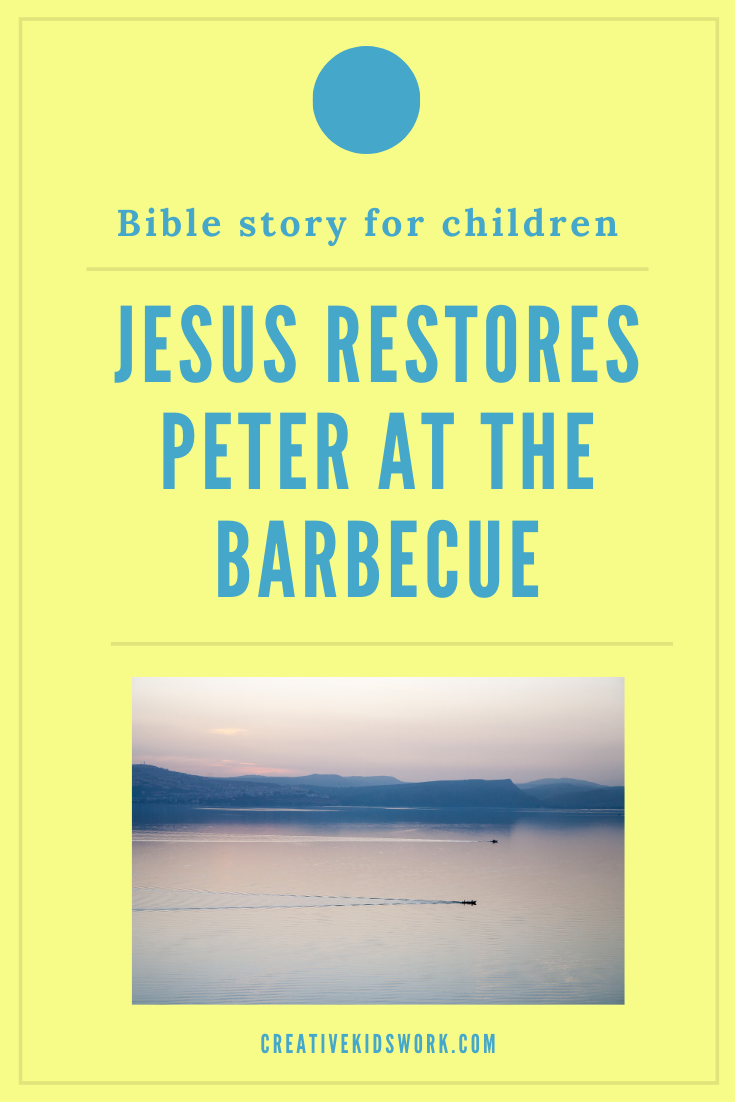 Bible story for children Jesus restores Peter at the barbecue to be used in a Sunday school lesson or kidmin
