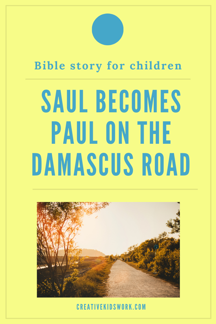 Bible story for children Sauls conversion on the damascus road to be used in a Sunday school lesson or kidmin