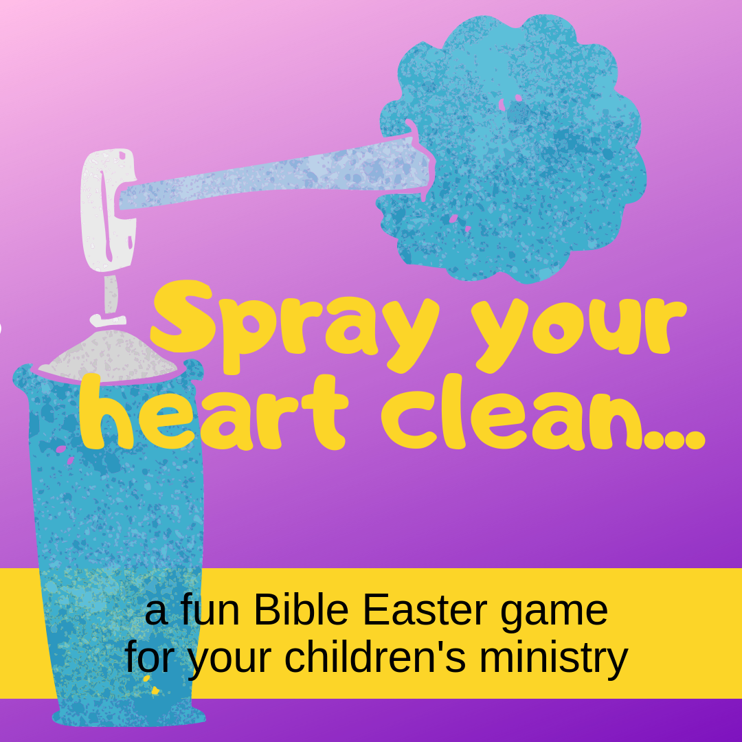 Spray your heart clean a fun Bible Easter game for Sunday school lesson childrens ministry VBS kidmin youth ministry and childrens church