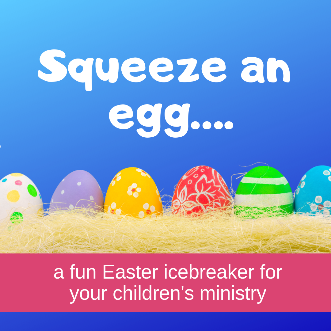Squeeze an egg a fun Easter icebreaker for Sunday school lesson childrens ministry VBS kidmin youth ministry and childrens church