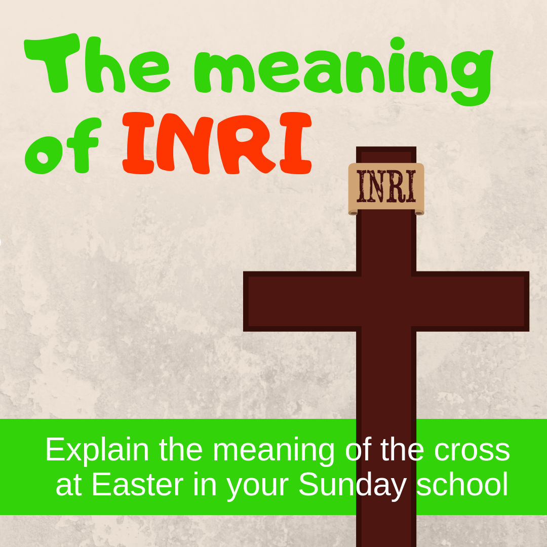 The meaning of INRI explain the meaning of the cross Easter idea for Sunday school lesson childrens ministry VBS kidmin youth ministry and childrens church