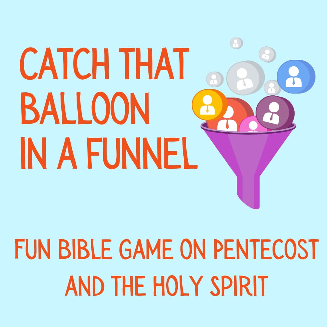 Catch that balloon in a funnel fun bible game on pentecost and holy spirit sunday school