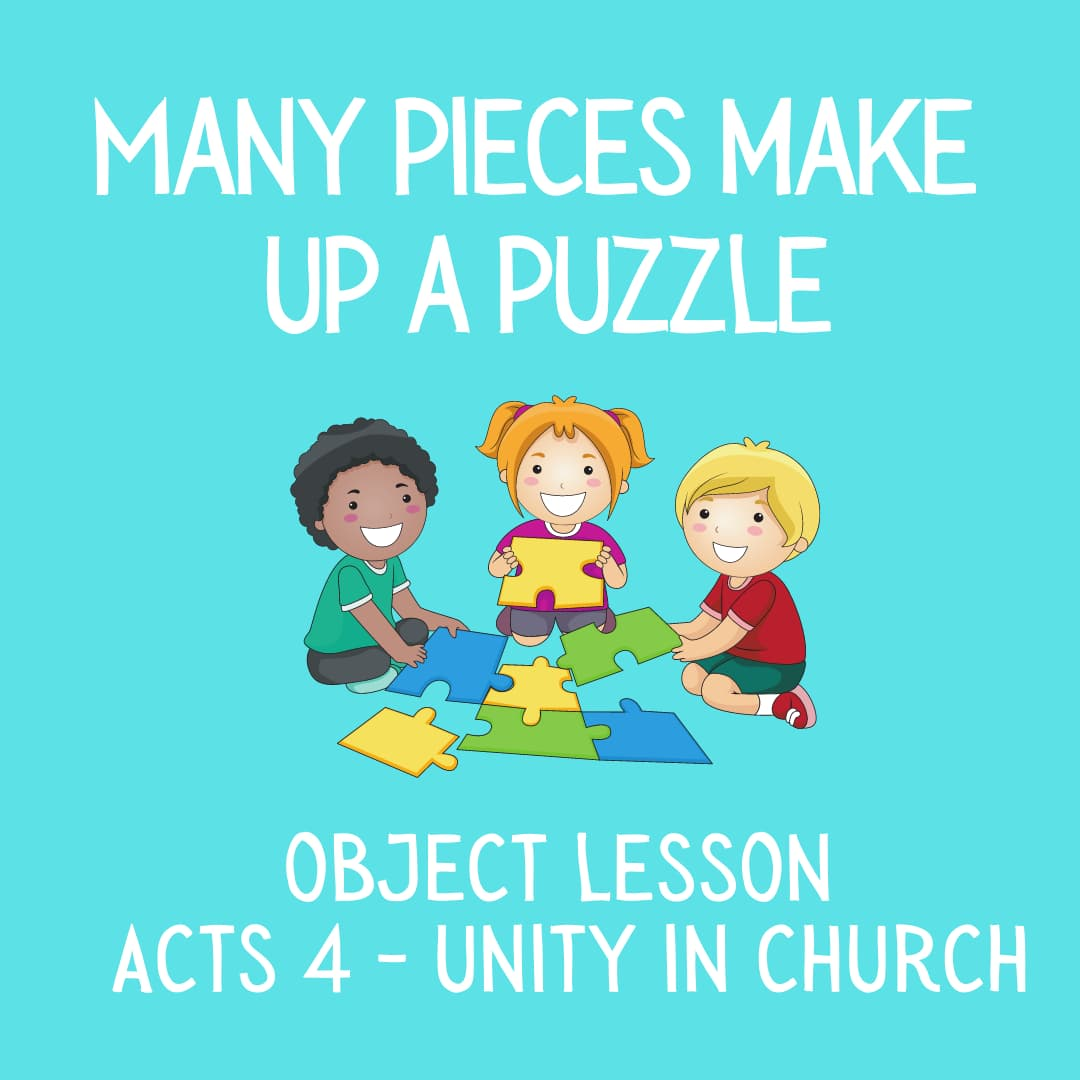 Many pieces make up a puzzle Object lesson on Acts 4 early church unity