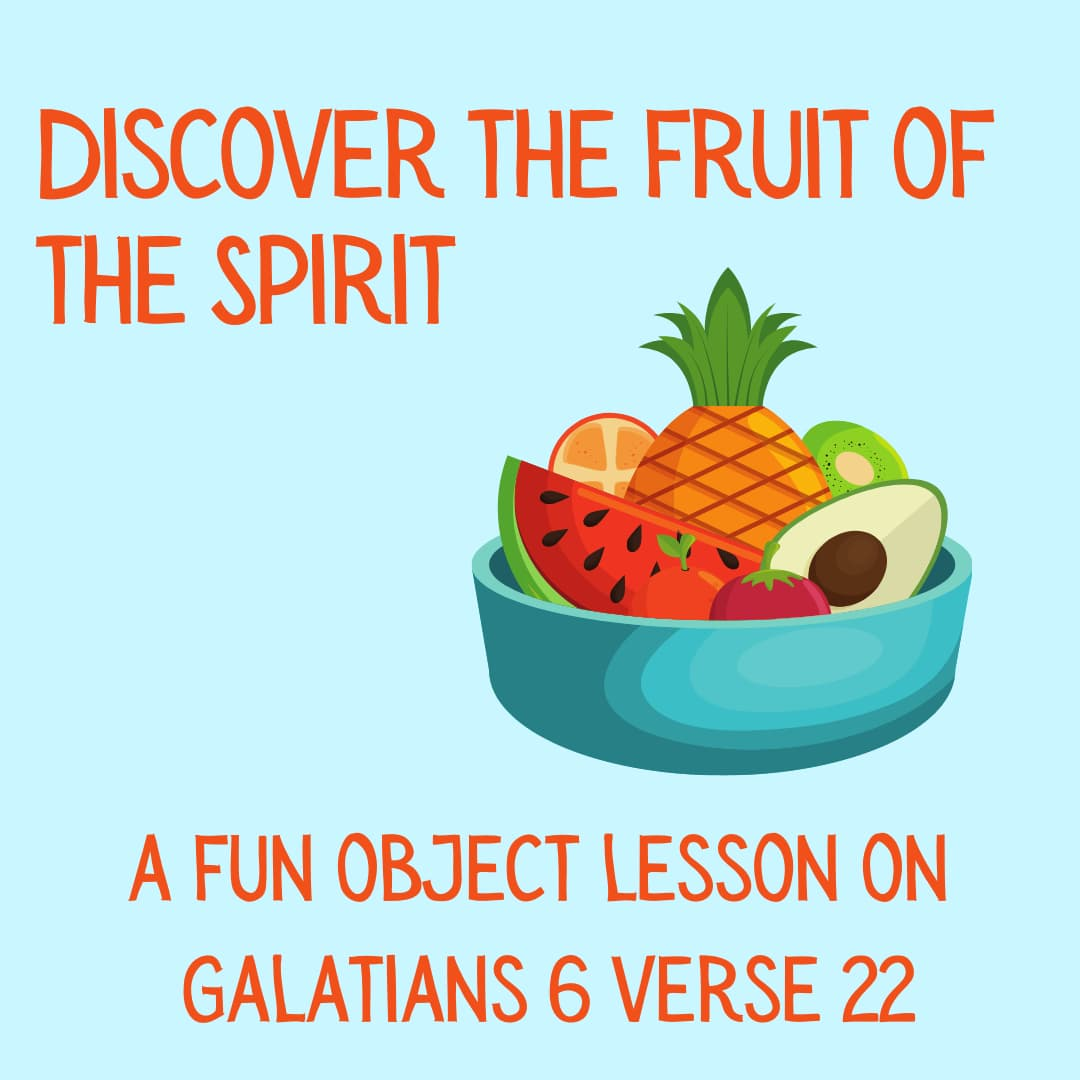Object lesson in Galatians 6 verse 22 Discover the fruit of the spirit Pentecost