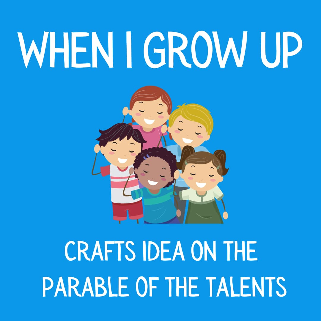 When I grow up crafts idea parable of talents