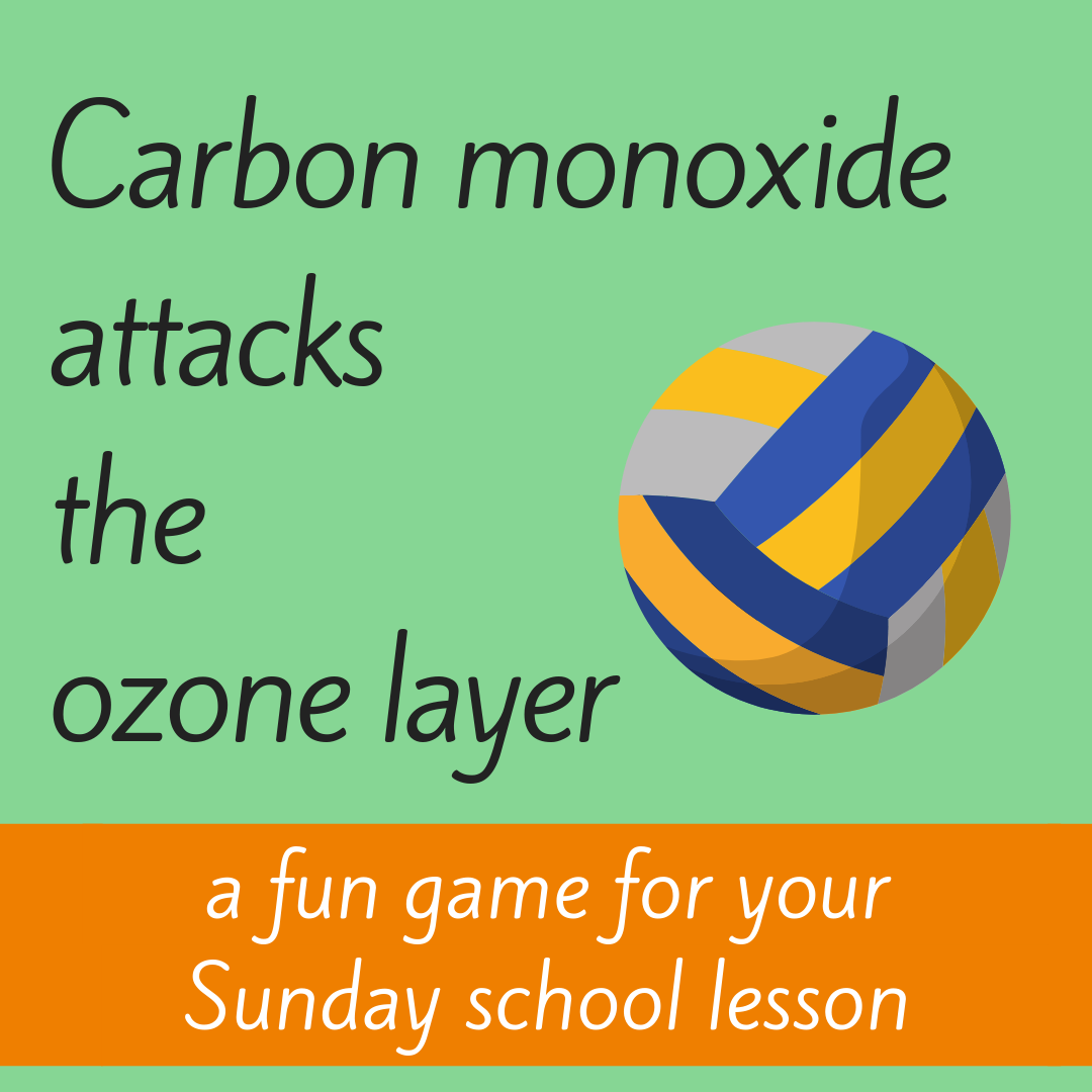Carbon dioxide attacks the ozone layer a fun game for Sunday school class bible lesson kids church christian youth work on taking care of creation