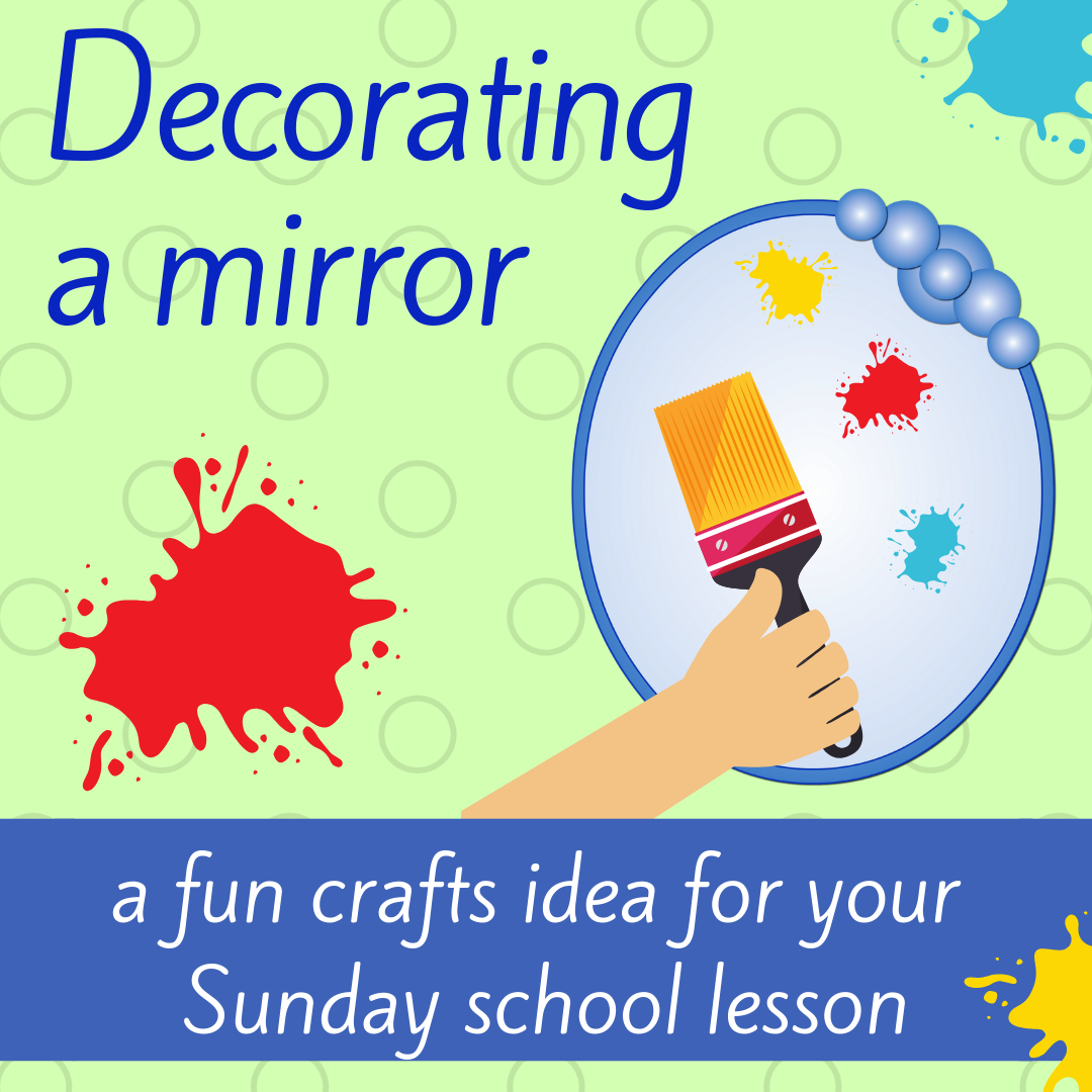 Decorating a mirror fun crafts activity about Bible book Philippians 2 for Sunday school lesson youth ministry Bible lesson childrens ministry school assembly