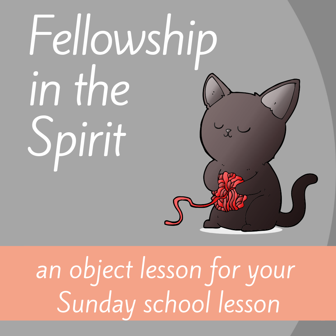Fellowship in the Spirit an object lesson on Bible book Philippians 2 for Sunday school lesson youth ministry Bible lesson childrens ministry school assembly