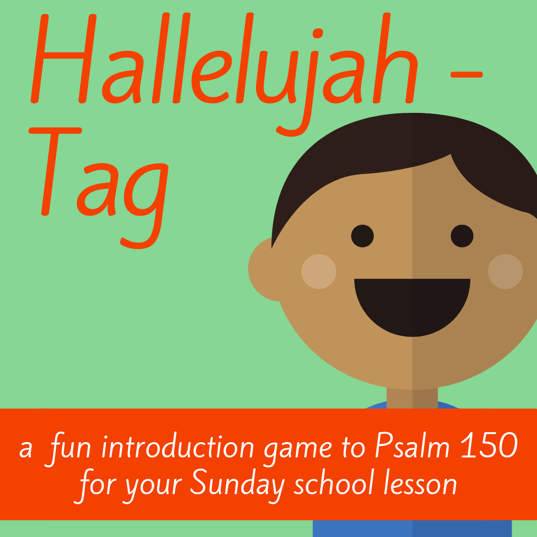 Hallelujah Tag fun introduction Bible game about Bible book Psalm 150 for Sunday school lesson youth ministry Bible lesson childrens ministry school assembly childrens church