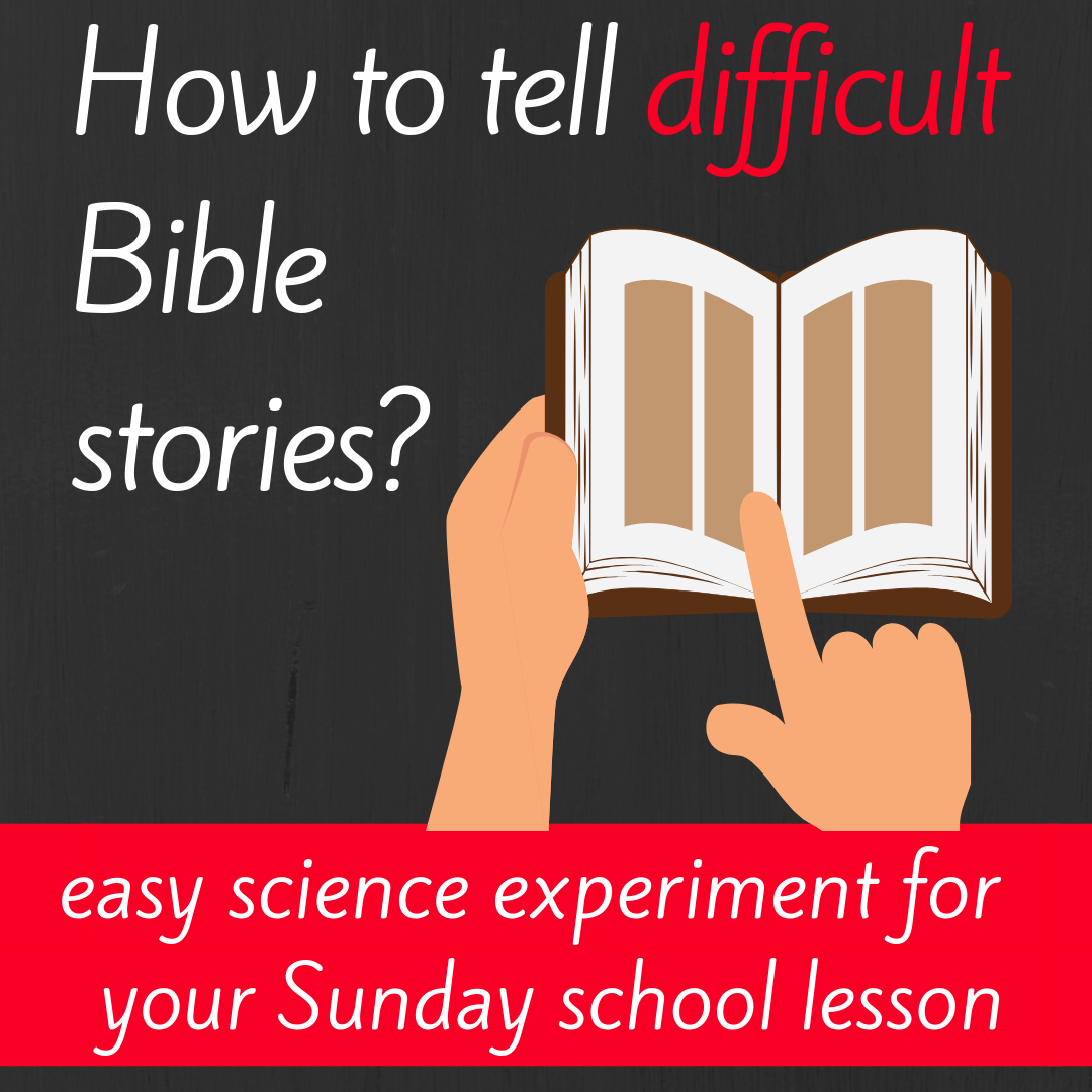 How to tell difficult Bible stories object lesson and science experiment for Sunday school lesson Bible lesson youth ministy childrens ministry