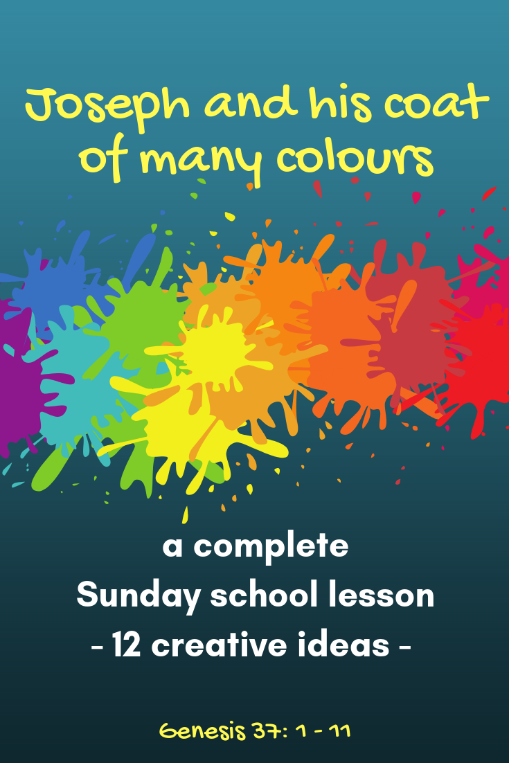 Joseph and his coat of many colours a complete Sunday school lesson with 12 creative ideas
