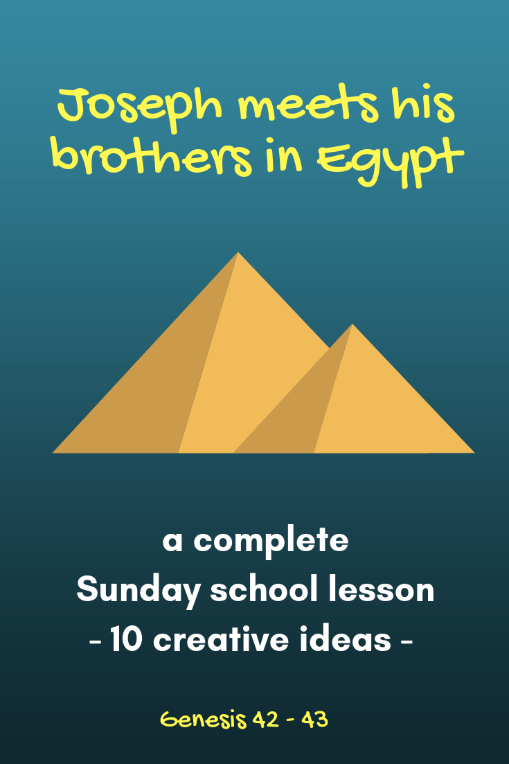 Joseph meets his brothers in Egypt a complete Sunday school lesson with 10 creative ideas