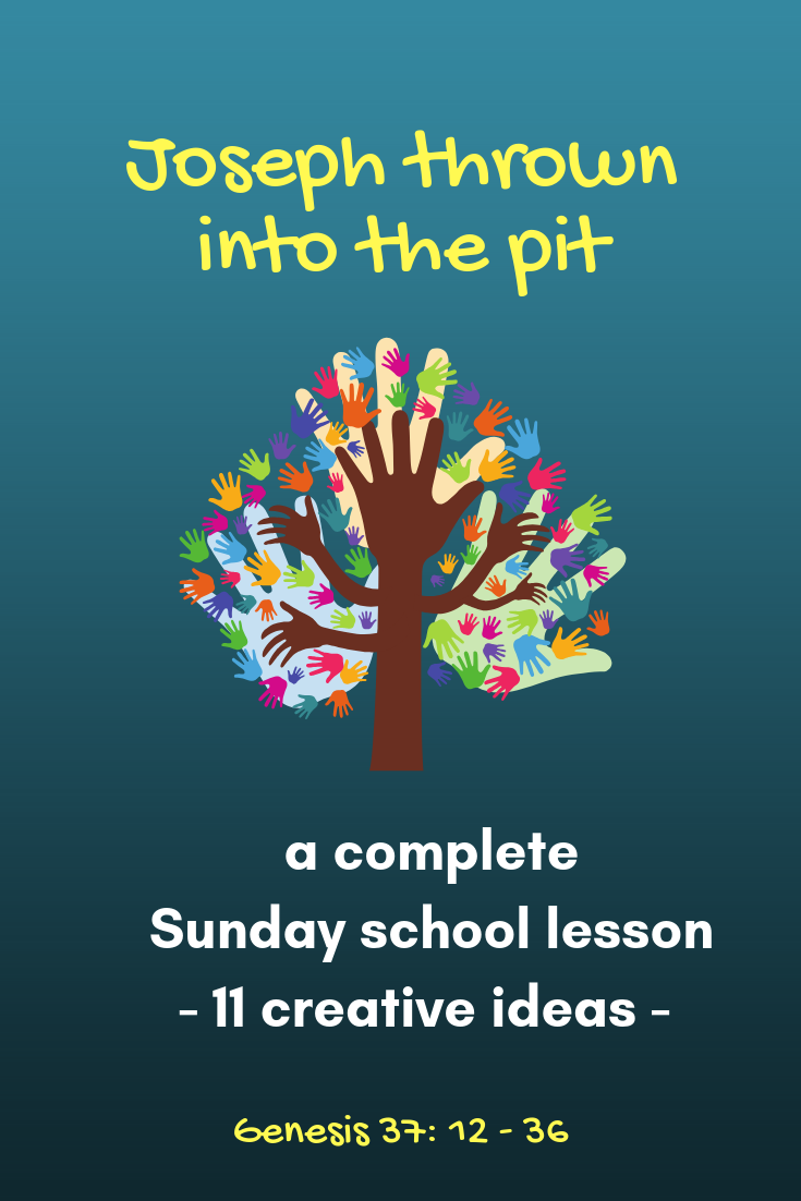 Joseph thrown into the pit a complete Sunday school lesson with 11 creative ideas