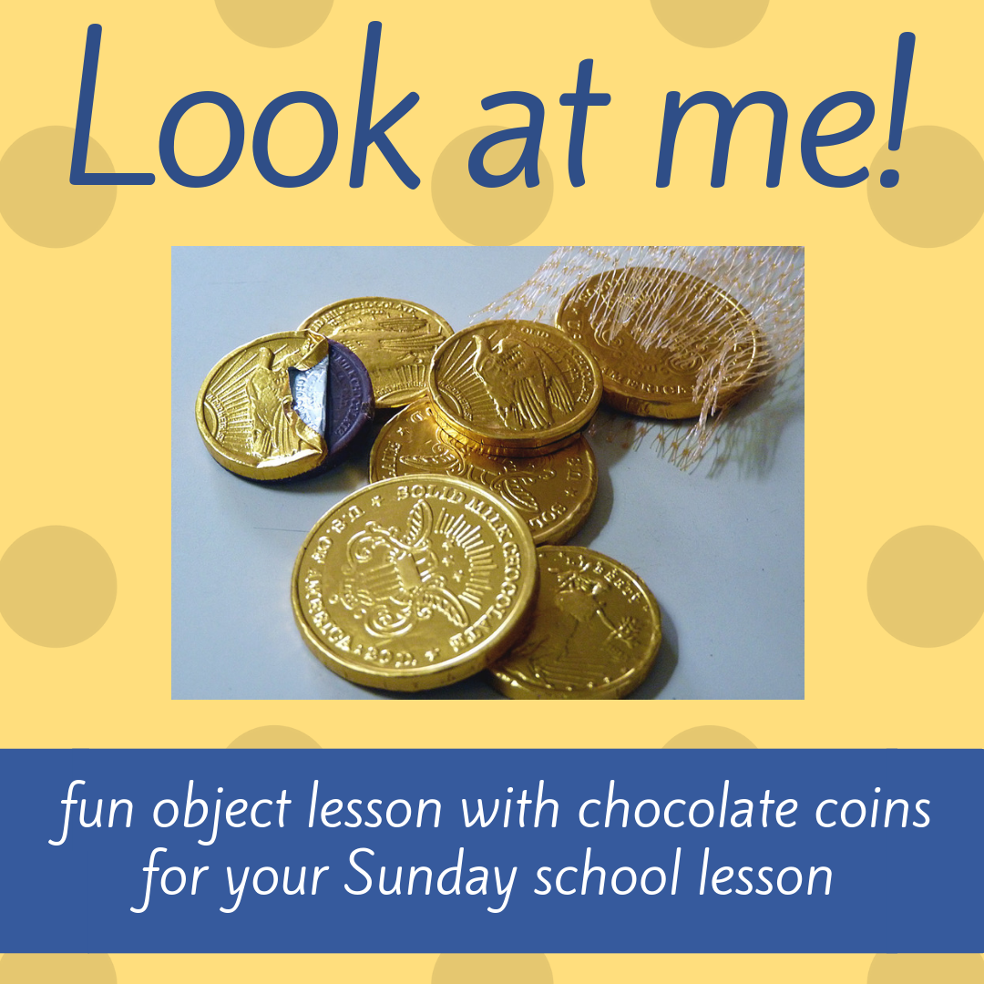 Look at me fun object lesson with chocolate coins about Bible book Philippians 2 for Sunday school lesson youth ministry Bible lesson childrens ministry school assembly