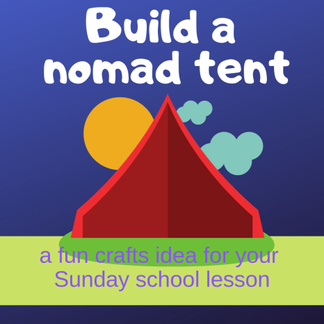 Build a nomad tent crafts activity about Bible story Abram Lot separating Sunday school lesson VBS youth ministry Bible lesson childrens ministry school assembly childrens church kidmin