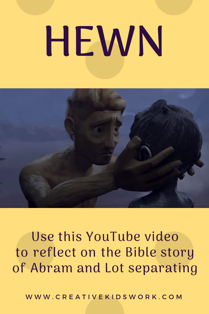 Hewn Use this YouTube video to talk about Bible story of Abram and Lot separating Sunday school lesson Bible lesson Youth ministry VBS Kidmin childrens church