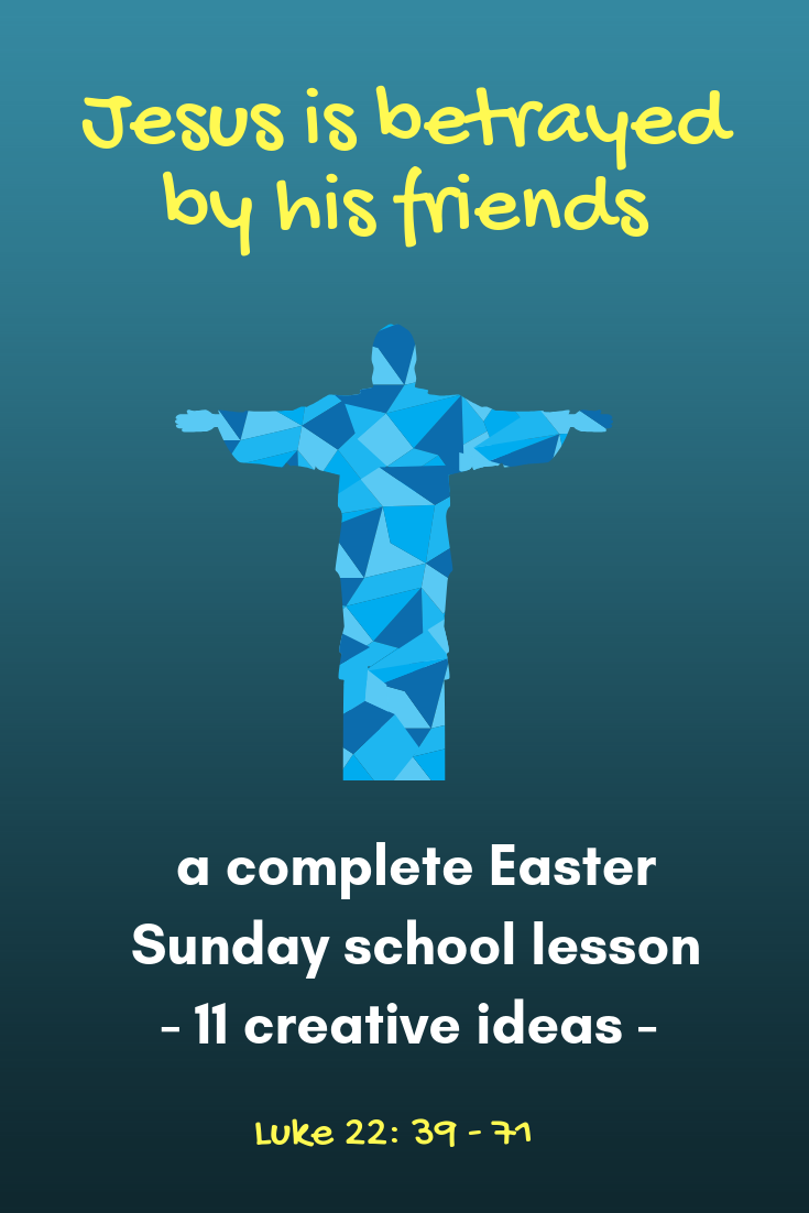 Jesus is betrayed by his friends a complete Easter Sunday school lesson with eleven creative ideas. Ideal for a Sunday school lesson VBC kidmin childrens ministry or childrens church and youth ministry