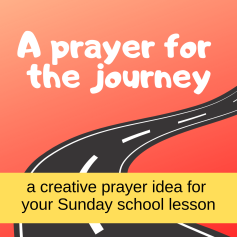 Prayer for the journey creative prayer idea about Bible story Abram Lot separating Sunday school lesson VBS youth ministry Bible lesson childrens ministry school assembly childrens church kidmin