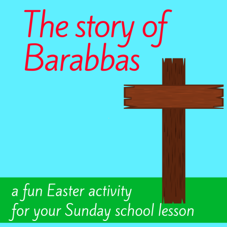 The story of Barabbas 1 creative activity about Easter Bible story Jesus is crucied cross for Sunday school lesson VBS youth ministry Bible lesson childrens ministry school assembly childrens church kidmin