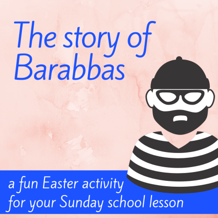The story of Barabbas 2 creative activity about Easter Bible story Jesus is crucied cross for Sunday school lesson VBS youth ministry Bible lesson childrens ministry school assembly childrens church kidmin