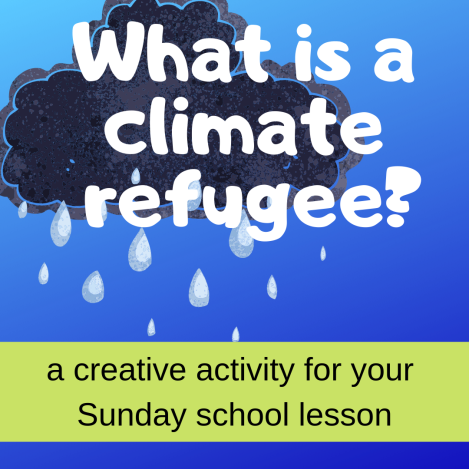 What is a climate refugee creative activity about Bible story Abram Lot separating Sunday school lesson VBS youth ministry Bible lesson childrens ministry school assembly childrens church kidmin