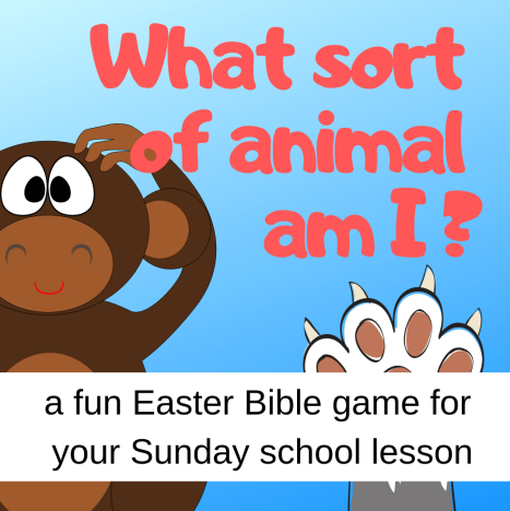 What sort of animal am I fun Bible game about Easter Bible story Jesus is crucied cross for Sunday school lesson VBS youth ministry Bible lesson childrens ministry school assembly childrens church kidmin