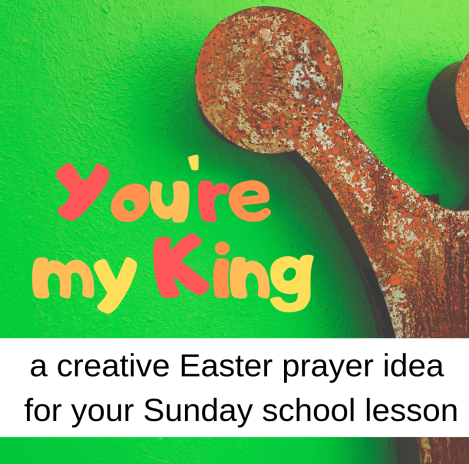 You are my King creative prayer idea about Easter Bible story Jesus is crucied cross for Sunday school lesson VBS youth ministry Bible lesson childrens ministry school assembly childrens church kidmin