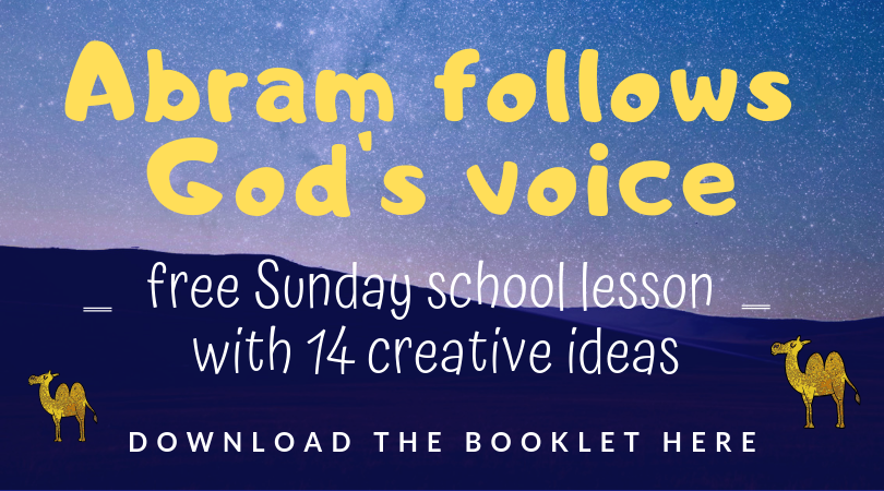 Abram follows Gods voice a free Sunday school lesson with 14 creatve ideas for your youth ministry kidmin childrens ministry VBS childrens church