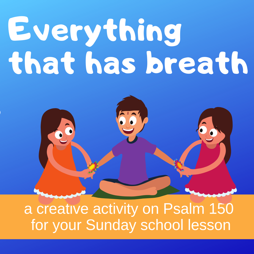 Everything that has breath a creative activity on Psalm 150 for your Sunday school lesson kidmin VBS youth ministry childrens church childrens ministry