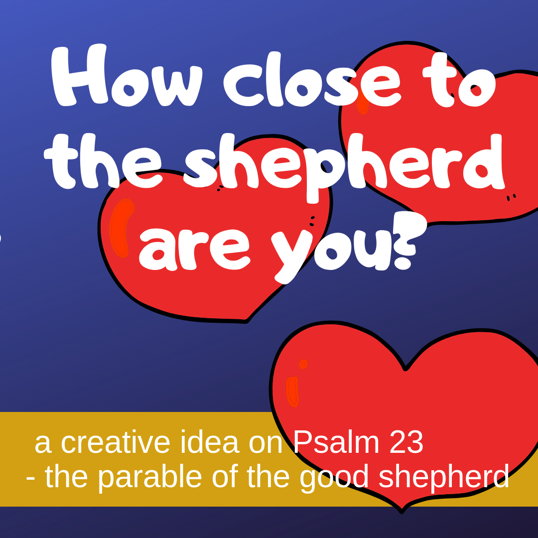 How close to the shepherd are you creative activity on Psalm 23 parable good shepherd for Sunday school lesson kidmin VBS youth ministry childrens church childrens ministry
