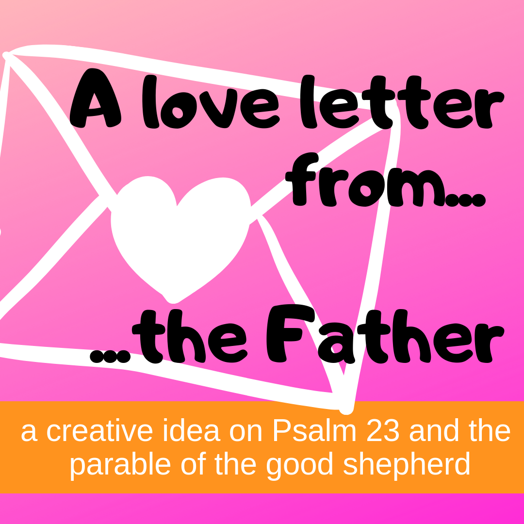 Love letter from Father creative activity on Psalm 23 parable good shepherd for Sunday school lesson kidmin VBS youth ministry childrens church childrens ministry