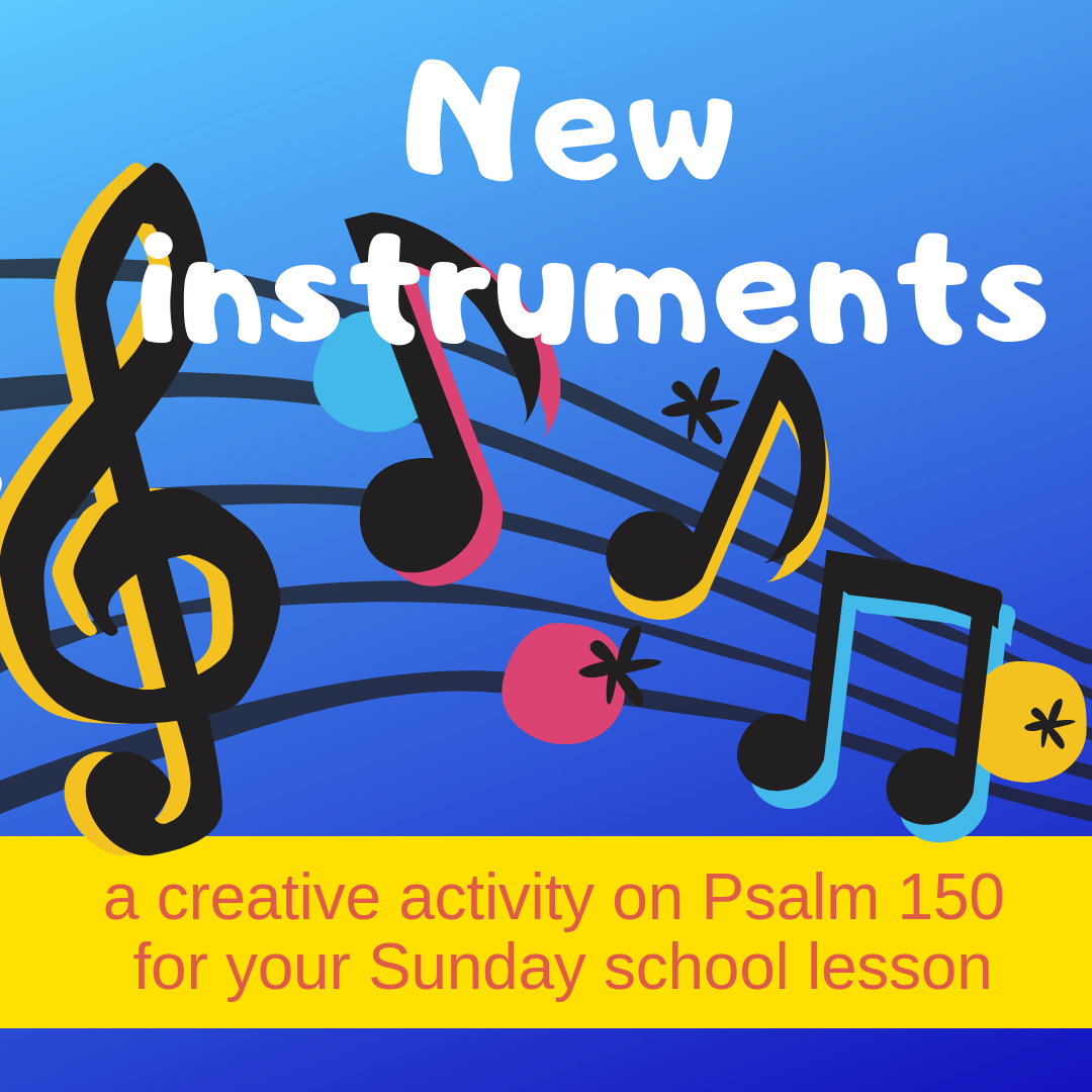 New instruments a creative activity on Psalm 150 for your Sunday school lesson kidmin VBS youth ministry childrens church childrens ministry