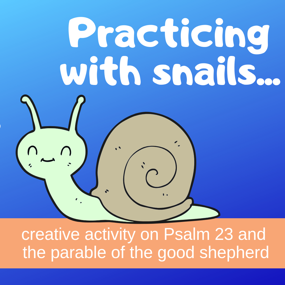 Practicing with snails creative activity on Psalm 23 parable good shepherd for Sunday school lesson kidmin VBS youth ministry childrens church childrens ministry