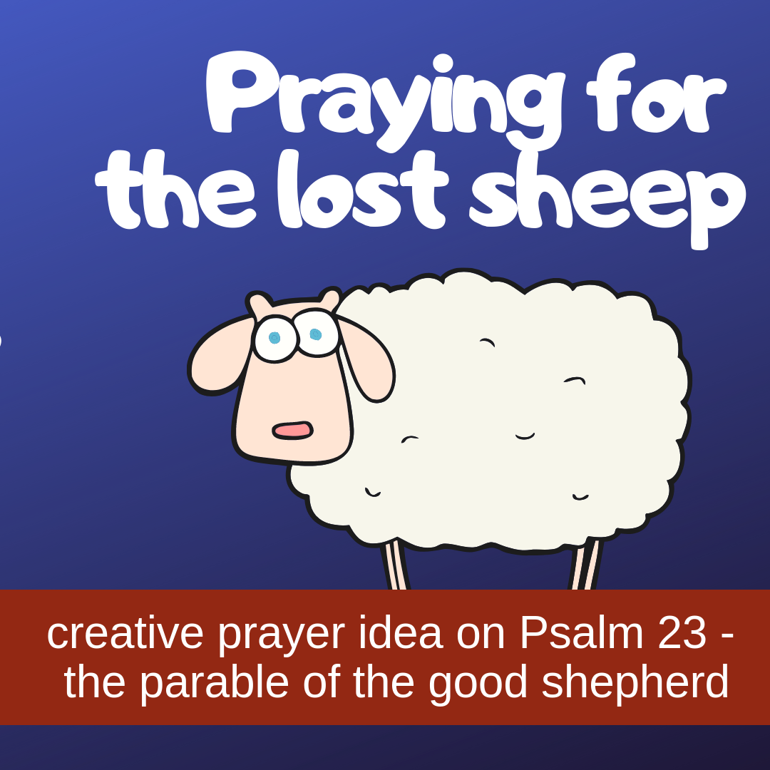 Praying for lost sheep creative activity on Psalm 23 parable good shepherd for Sunday school lesson kidmin VBS youth ministry childrens church childrens ministry