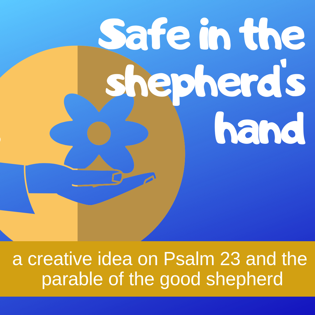 Safe in shepherds hand creative activity on Psalm 23 parable good shepherd for Sunday school lesson kidmin VBS youth ministry childrens church childrens ministry