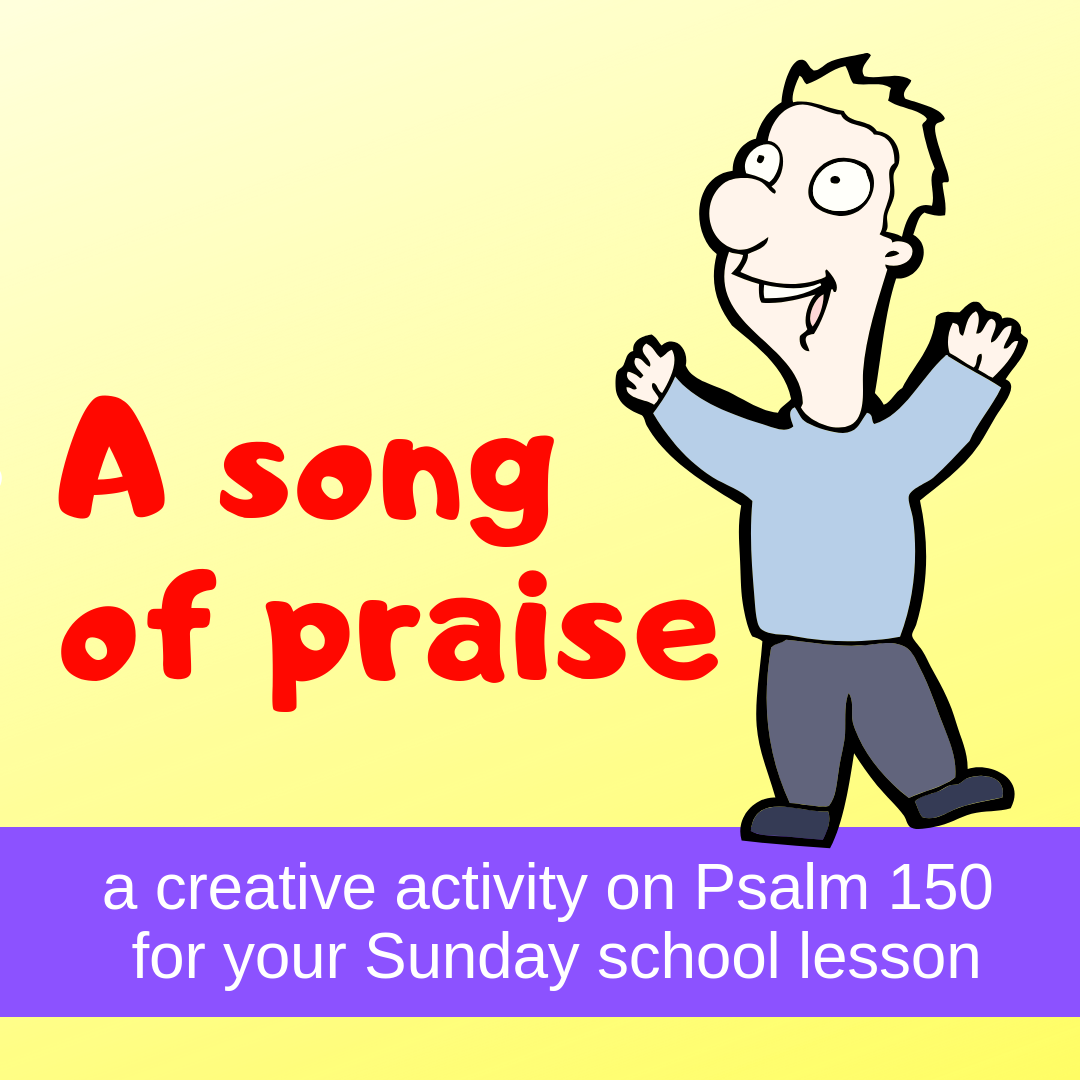 Song of praise a creative activity on Psalm 150 for your Sunday school lesson kidmin VBS youth ministry childrens church childrens ministry