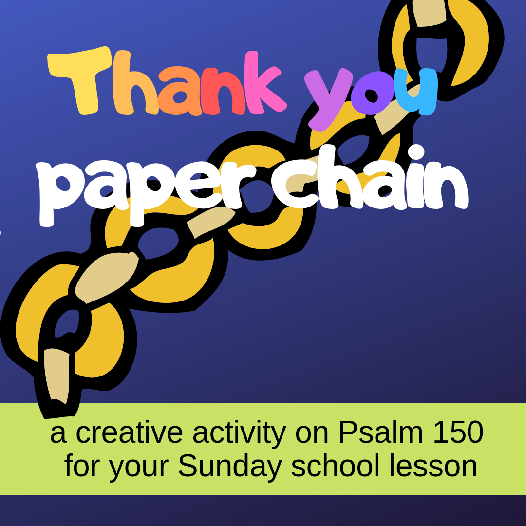 Thank you paper chain a creative activity on Psalm 150 for your Sunday school lesson kidmin VBS youth ministry childrens church childrens ministry