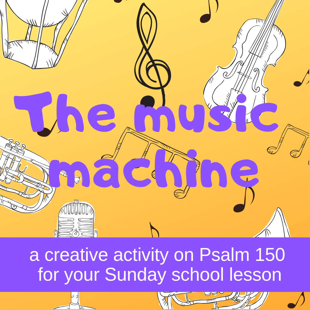 The music machine a creative activity on Psalm 150 for your Sunday school lesson kidmin VBS youth ministry childrens church childrens ministry