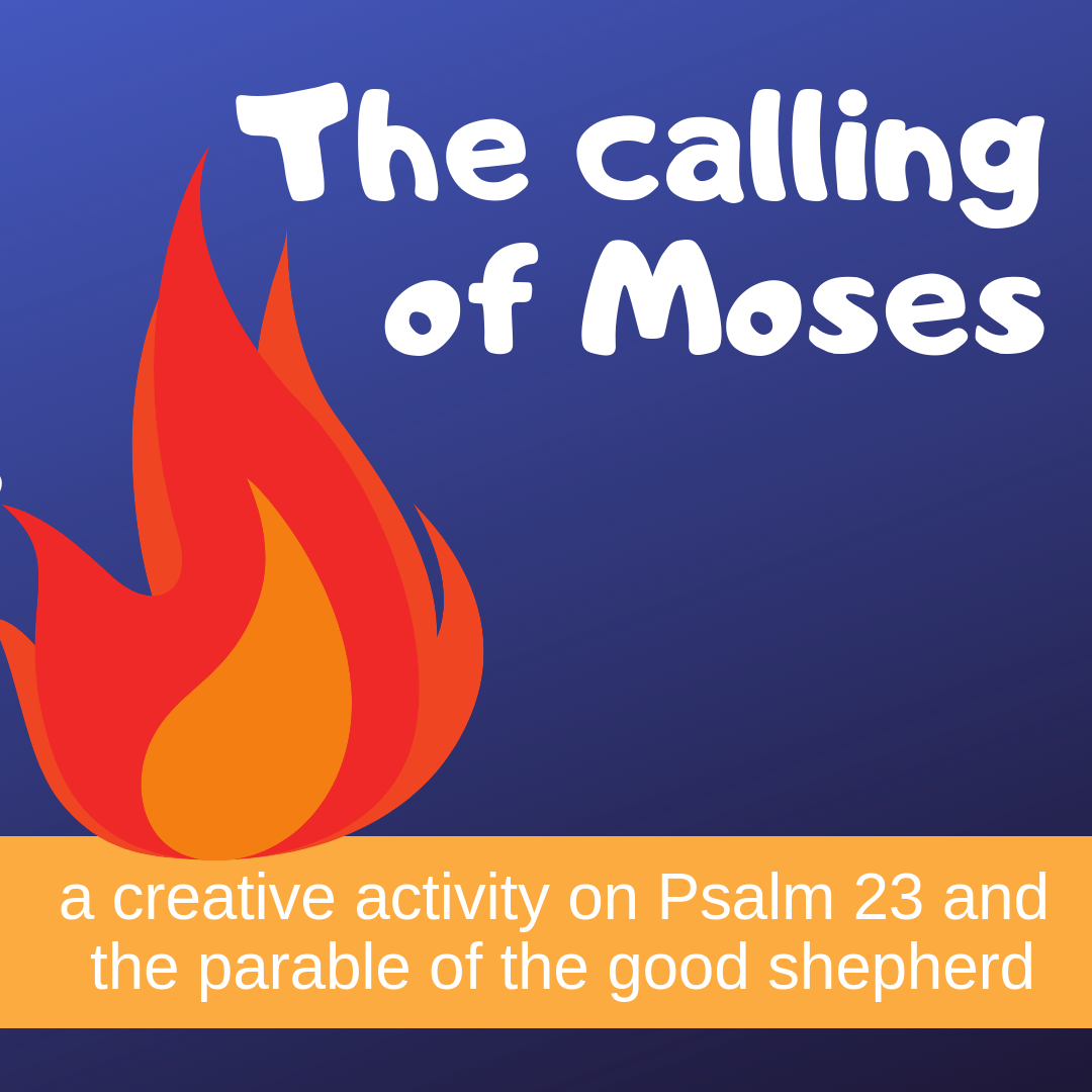 The calling of Moses creative activity on Psalm 23 parable good shepherd for Sunday school lesson kidmin VBS youth ministry childrens church childrens ministry