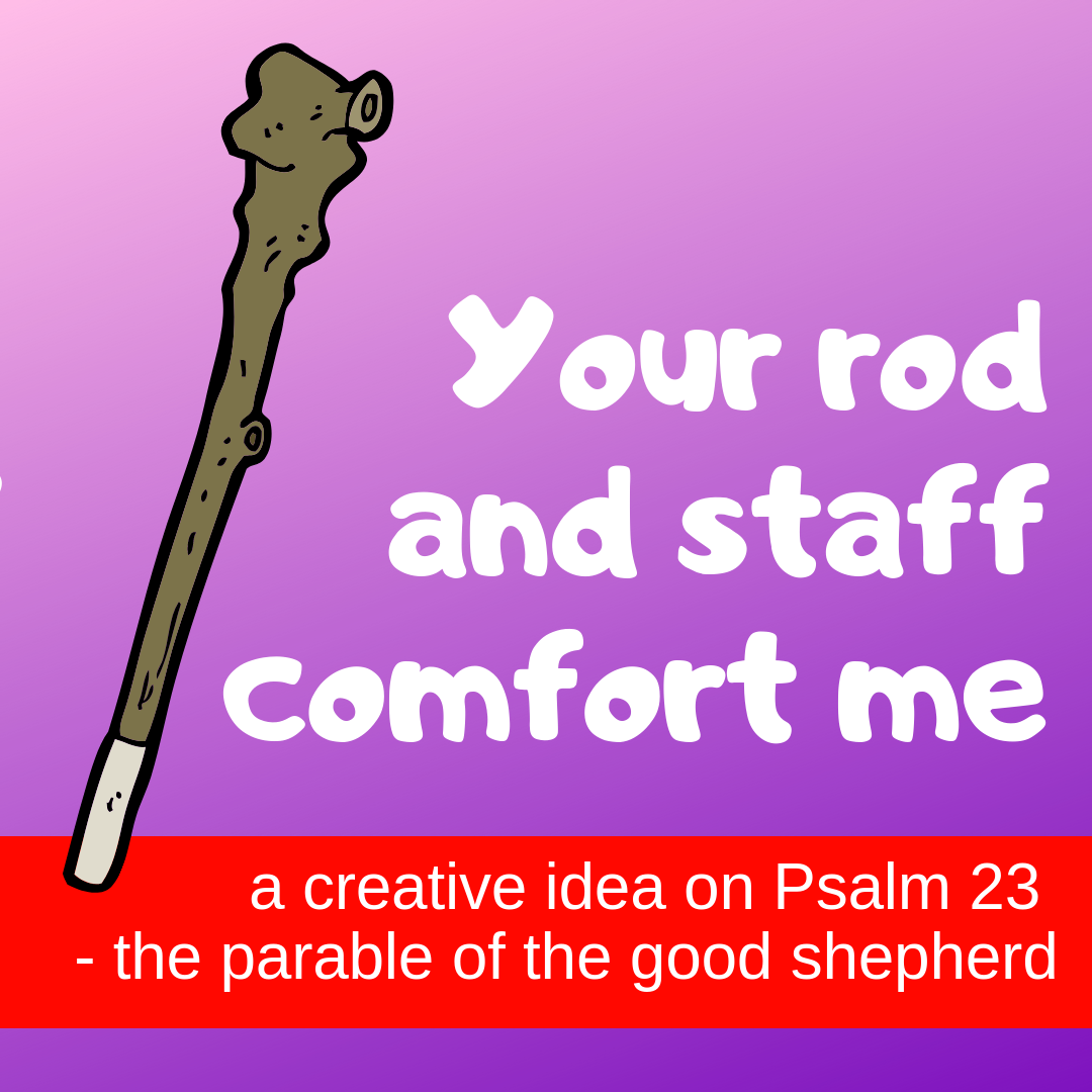 Your rod and staff comfort me creative activity on Psalm 23 parable good shepherd for Sunday school lesson kidmin VBS youth ministry childrens church childrens ministry