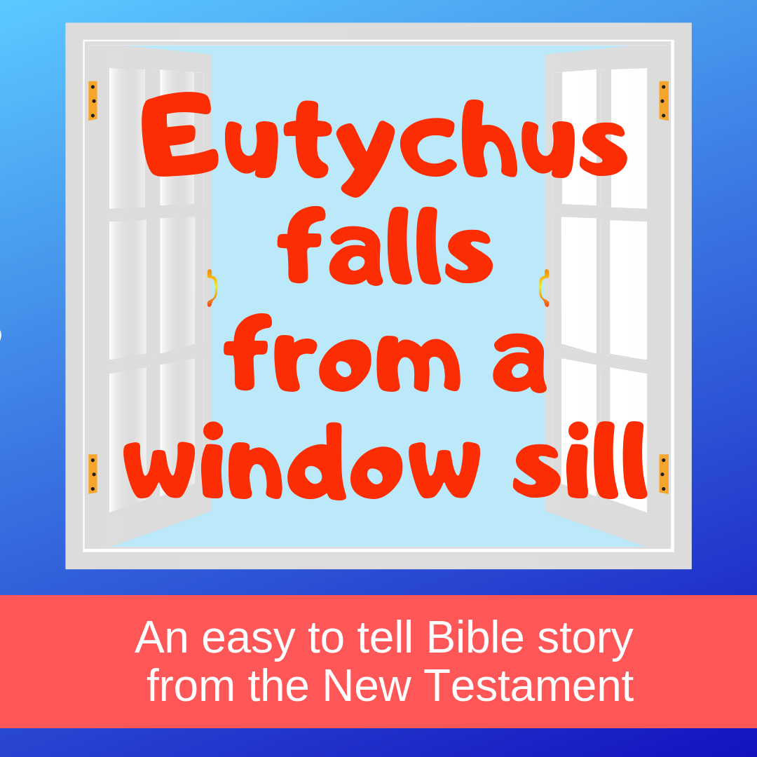 Bible Story Eutychus falls from a window sill in church easy to tell for Sunday school childrens ministry VBS kidmin childrens church