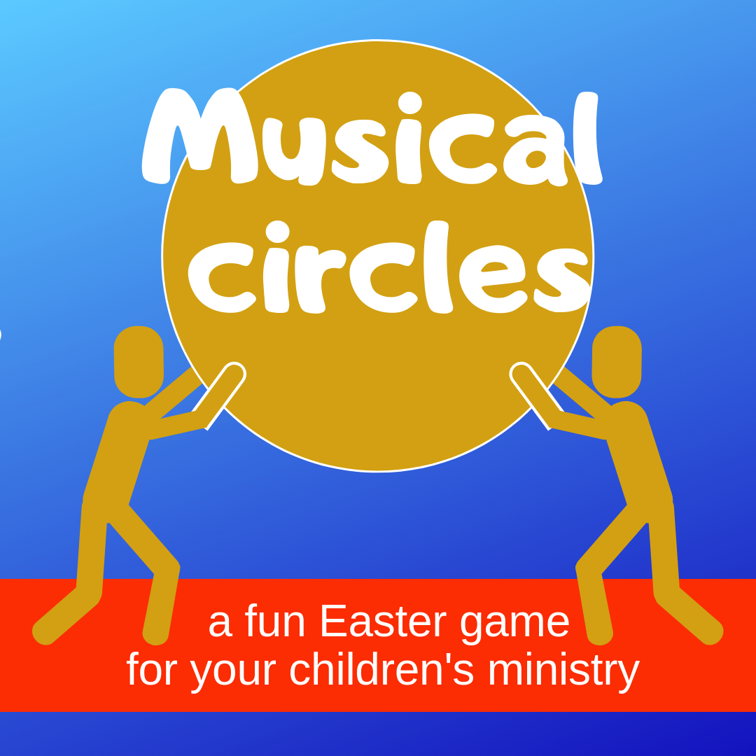 Musical circles an Easter Bible game on the resurrection of Jesus for Sunday school lessons childrens ministry youth ministry kidmin and VBS