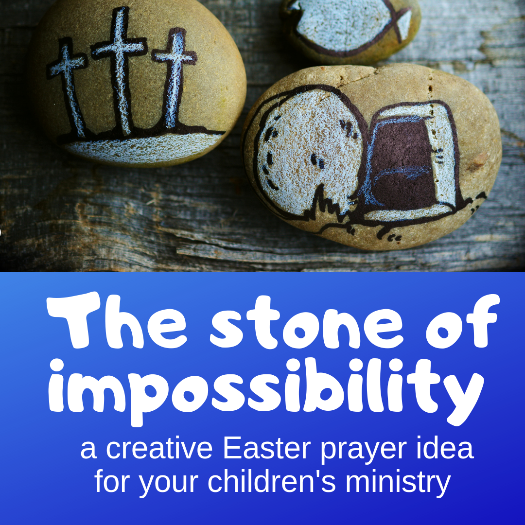 Stone of impossibility creative Easter prayer idea