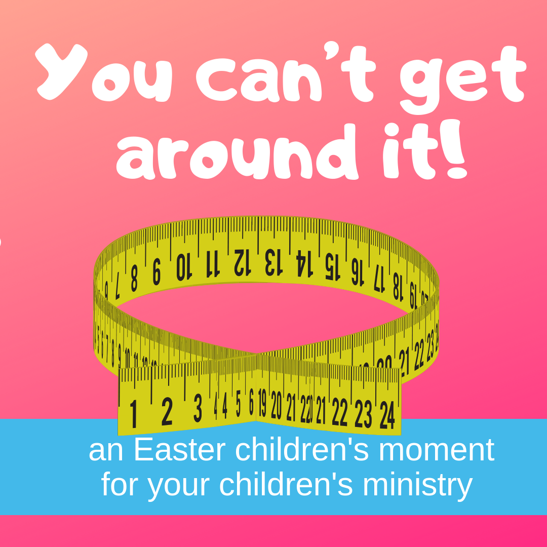 You cannot get around it an Easter childrens moment on the resurrection of Jesus for Sunday school lessons childrens ministry youth ministry kidmin and VBS