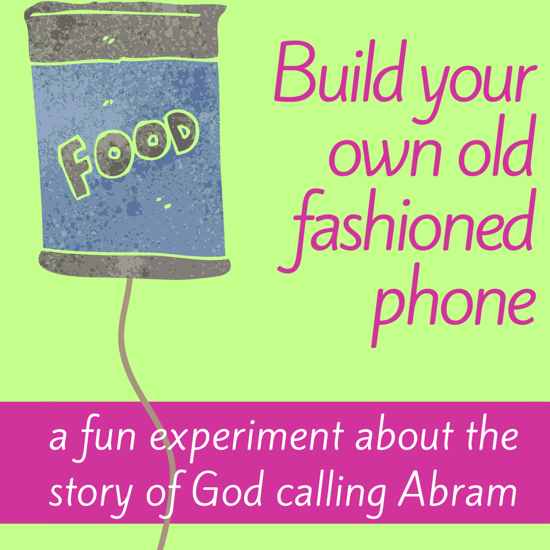 Build your own can phone fun science experiment about the Bible story of God calling Abram for Sunday school Bible lesson youth work kids ministry