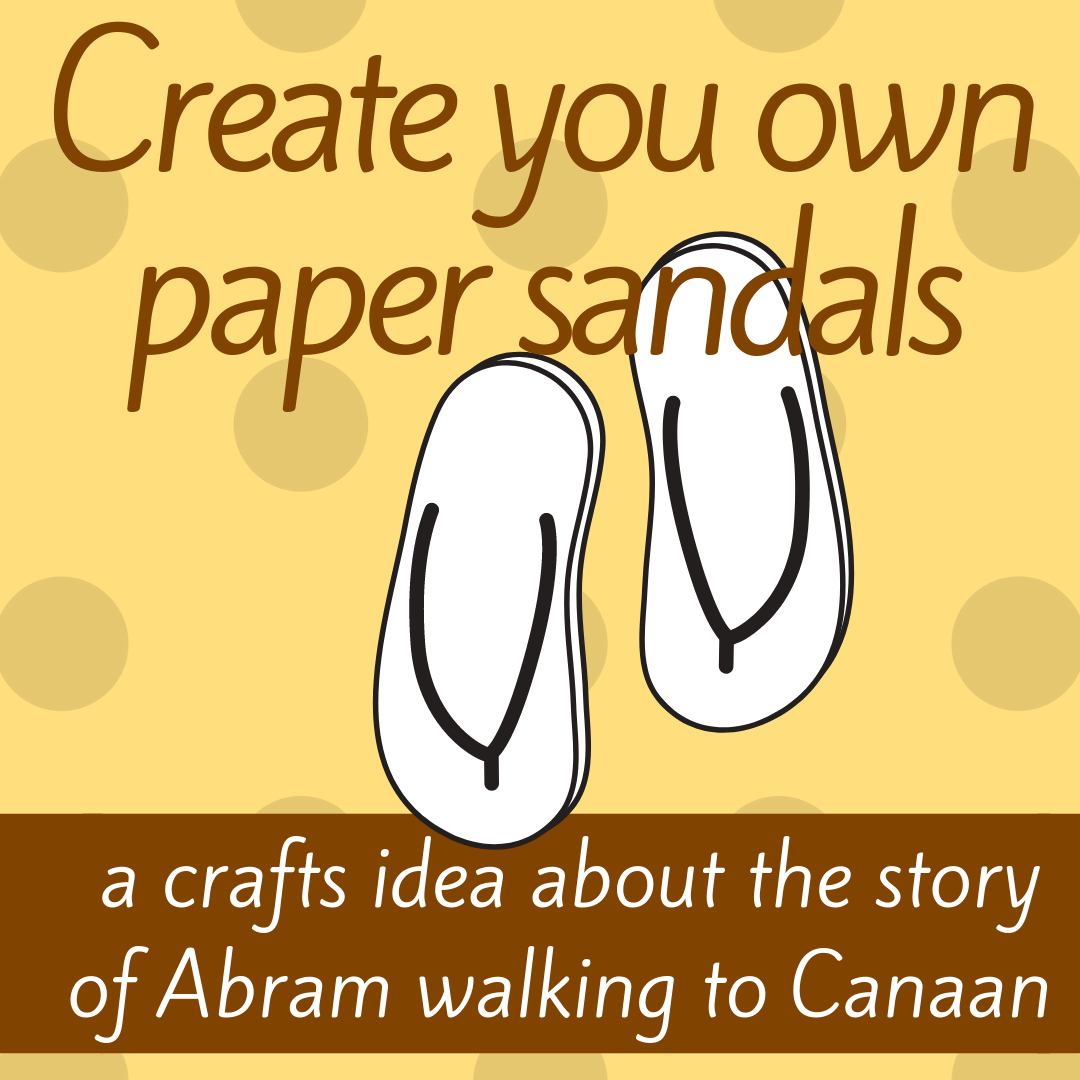 Create your own paper sandals crafts activity about the Bible story of God calling Abram walking to Canaan Haran for Sunday school Bible lesson youth work kids ministry