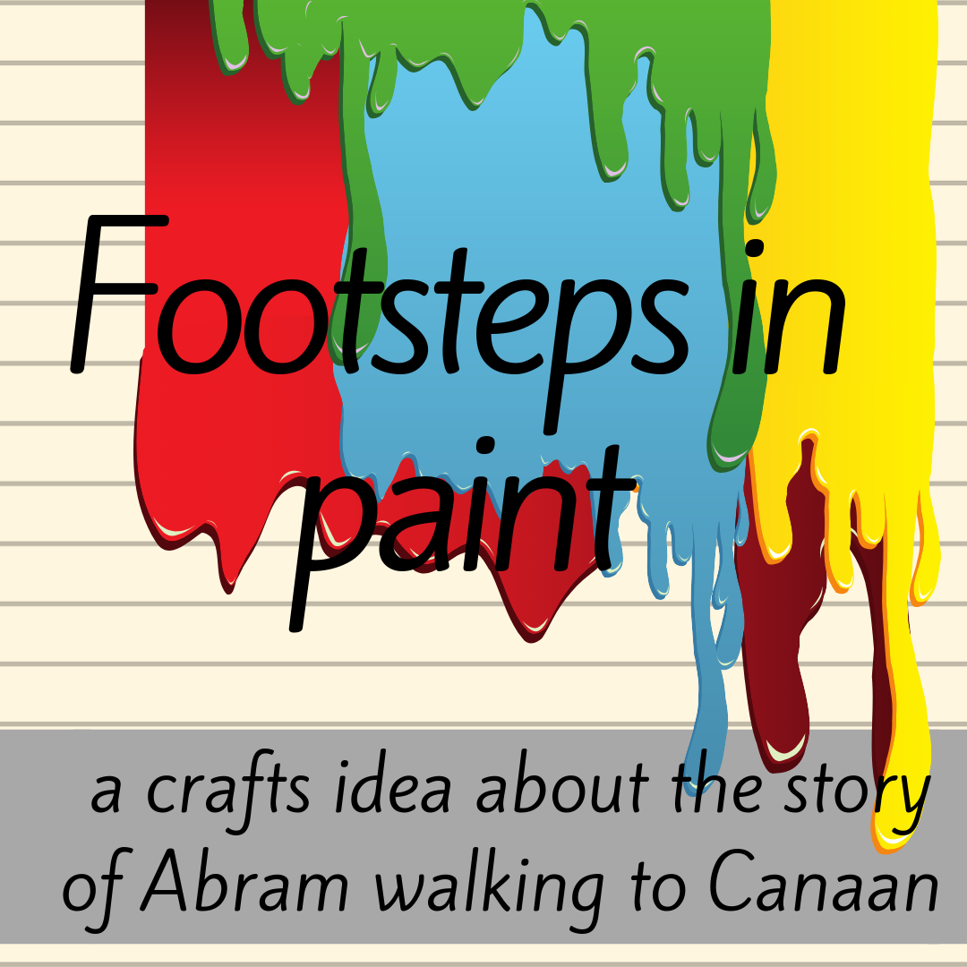 Footsteps in paint crafts activity about the Bible story of God calling Abram walking to Canaan Haran for Sunday school Bible lesson youth work kids ministry