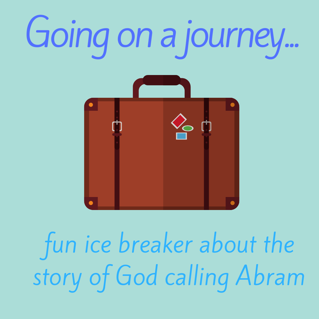 I am going on a journey a fun ice breaker about the Bible story of God calling Abram for Sunday school Bible lesson youth work kids ministry