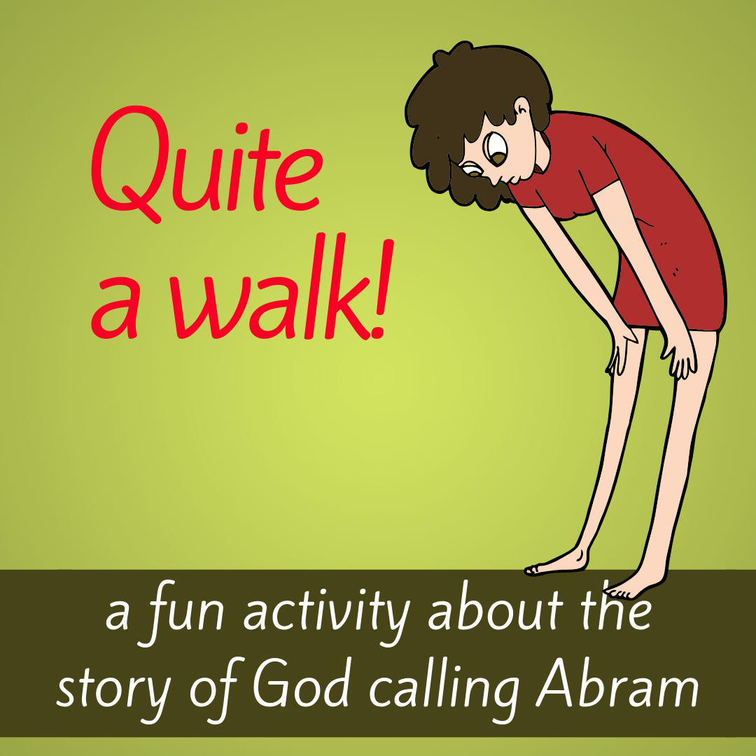 Quite a walk a fun creative activity about the Bible story of God calling Abram for Sunday school Bible lesson youth work kids ministry